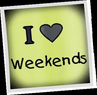 i-love-weekends